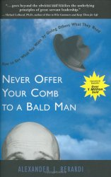 Alexander Berardi Never offer your comb to a bald man