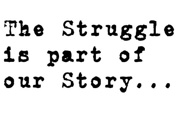 The Struggle is Part of Our Story